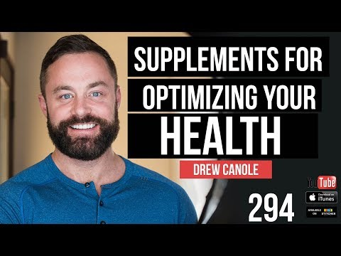 Supplements for Optimizing Your Health with Drew Canole - 294
