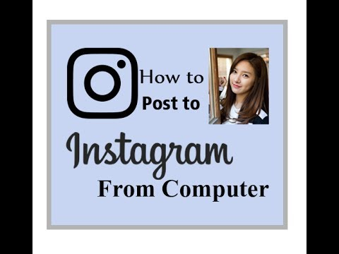 How to post to Instagram From Computer  Without Android