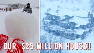 OUR $25 MILLION HOUSE!!