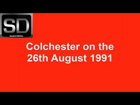 Colchester on the 26th August 1991