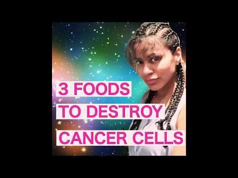 3 Foods to Destroy Cancer Cells