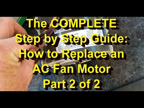 Complete guide How to Replace an AC Fan Motor Part 2 of 2