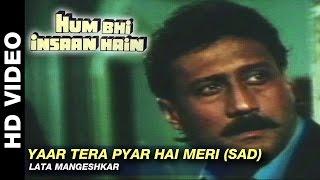 Yaar Tera Pyar Hai Meri (SAD) - Hum Bhi Insaan Hain | Mohammed Aziz, Lata Mangeshkar | Jackie Shroff
