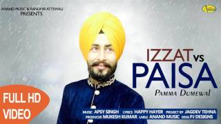 Pamma Dumewal ll Izzat Vs Paisa ll (Full Video) Anand Music II New Punjabi Song 2017