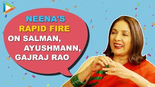 """Salman Khan- Very Good Looking, Ayushmann- My TEACHER"": Neena Gupta | Rapid Fire | SMZS"