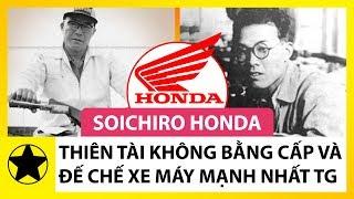 Soichiro Honda – 'thiên Tài Không Bằng Cấp' Và Đế Chế Xe Máy Hùng Mạnh Nhất Thế Giới