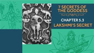 7 Secrets of the Goddess: Chapter 5.3 - Lakshmi's Secret