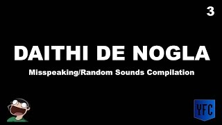 DAITHI DE NOGLA Misspeaking and Random Sounds Compilation - Best of Daithi De Nogla [Part 3]