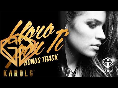 Karol G - Lloro Por Ti (Bonus Track)
