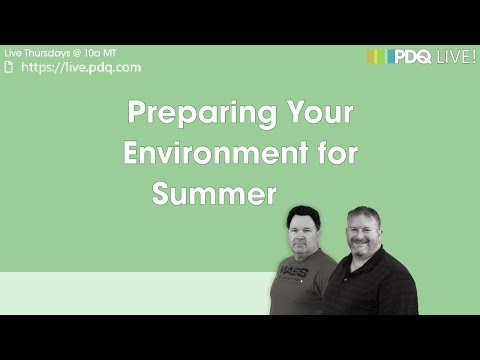 PDQ Live! : Preparing Your Environment for Summer