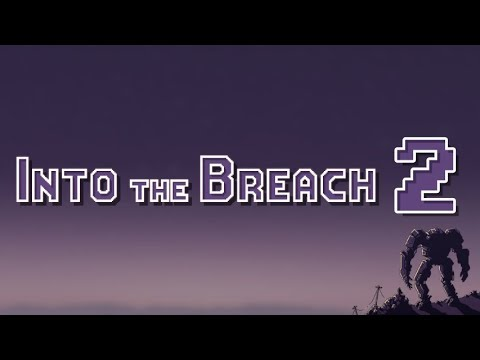 Into the Breach - 2: How Did I Not See That Coming?