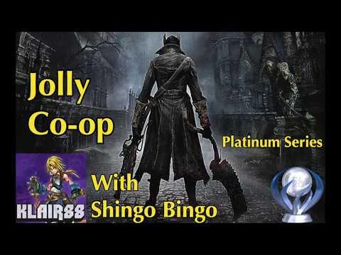 Jolly Co-op - Bloodborne Platinum run - Episode 8 With Shingo!
