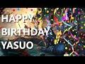Happy Birthday Yasuo