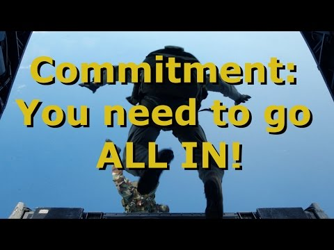 Commitment- It's time to go ALL IN!