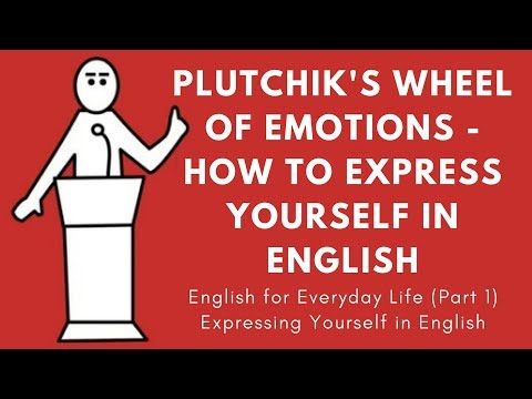Plutchik's Wheel of Emotions - How To Express Yourself in Different Situations using English Words