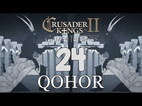 Ck2: Game of Thrones - DEUS GOAT! Qohor Episode 24