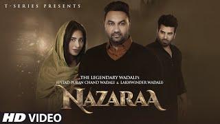 Nazaraa Video | Ustad Puran Chand Wadali | Lakhwinder Wadali | Feat. Mahira Sharma & Paras Chhabra