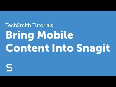 Snagit: Bring Mobile Content Into Snagit