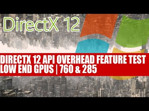 DirectX 12 API Overhead Feature Test - Low End GPUs | DX12 17x Faster Than DX11