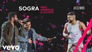Dilsinho, Henrique & Juliano - Sogra (DVD Open House Ao Vivo)