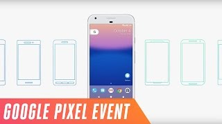Google's Pixel phone event in 10 minutes