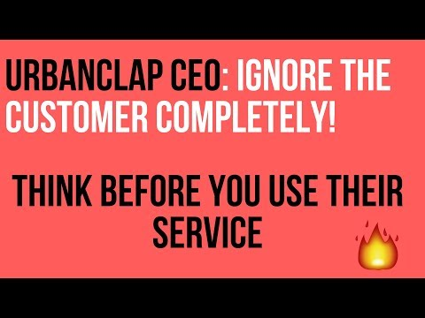UrbanClap CEO: Ignore the customer Completely