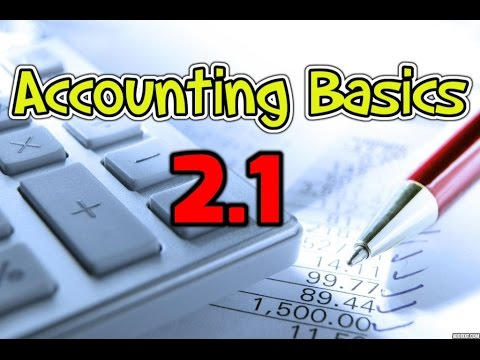 Accounting Basics 2.1 - Journal Entries - Rules of Debits and Credits