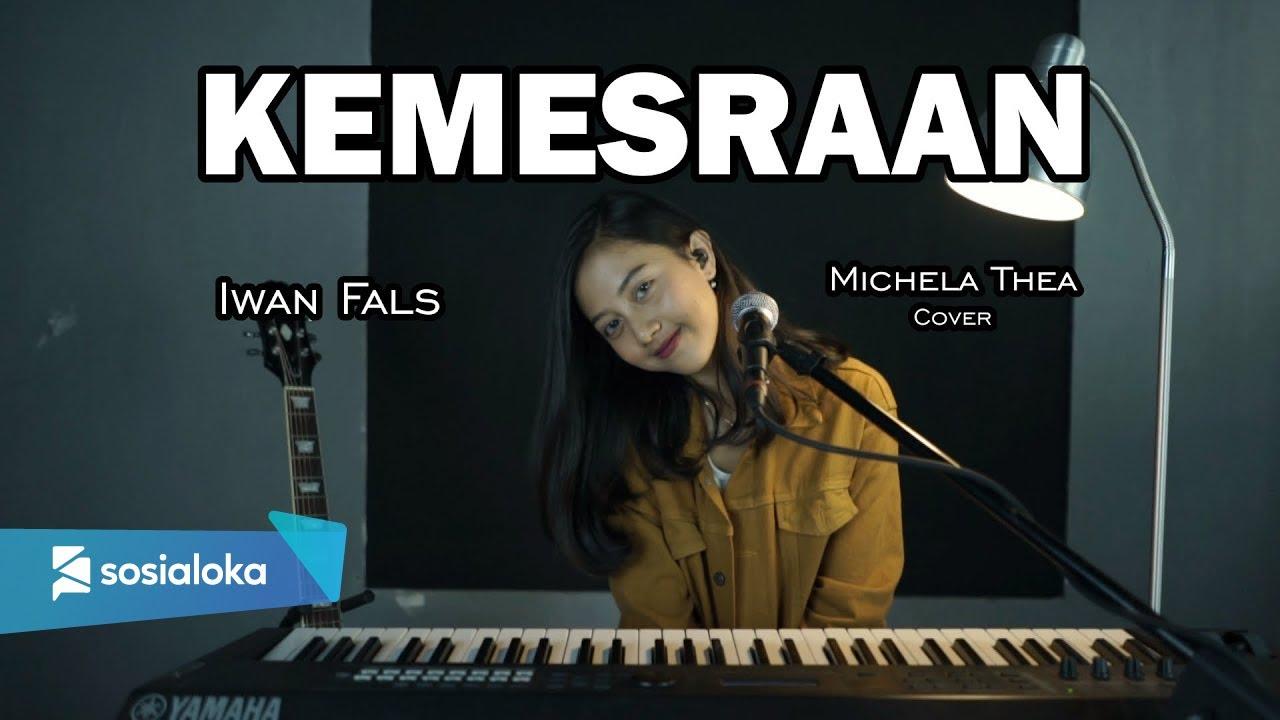 KEMESRAAN ( IWAN FALS ) -  MICHELA THEA COVER
