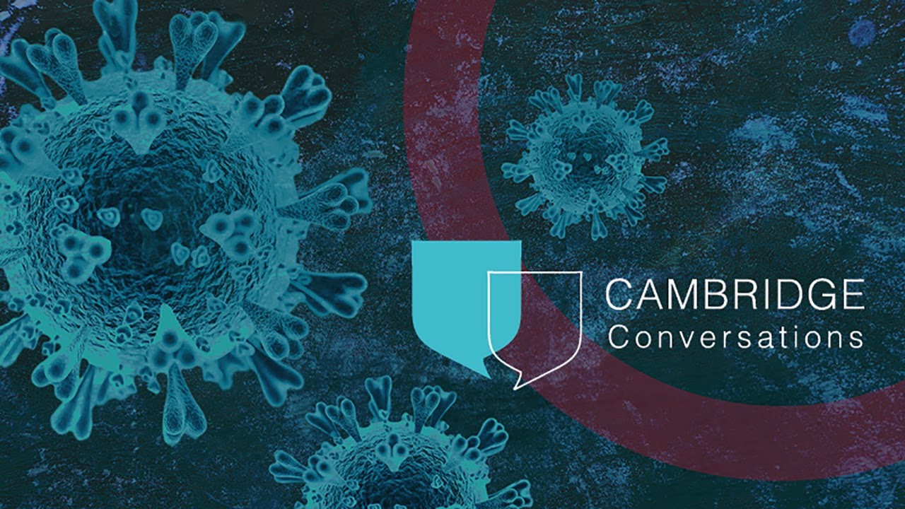 Cambridge Conversations: COVID-19 behind the numbers – statistics, models and decision-making