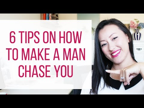 6 Tips On How To Get A Man To Chase You - Make Him Fall In Love With You