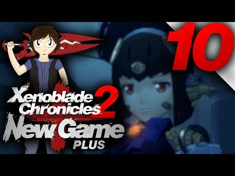 Let's Play: Xenoblade Chronicles 2 [New Game Plus] - Part 10