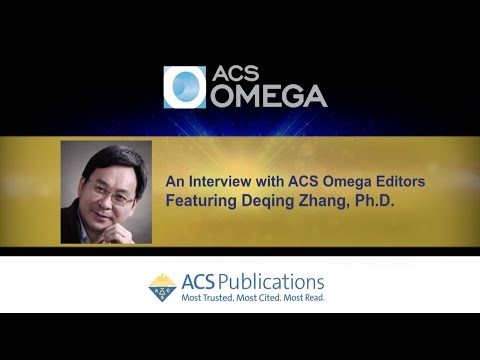 Interview with ACS Omega, Editor-in-Chief:  Deqing Zhang, Ph.D.
