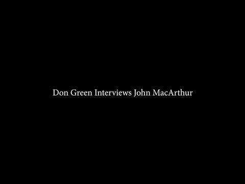 Don Green Interviews John MacArthur