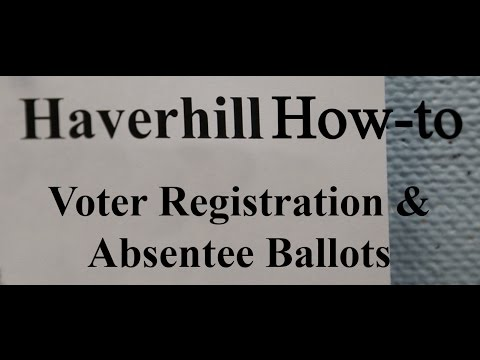 Haverhill How-to: Voter Registration & Absentee Ballots