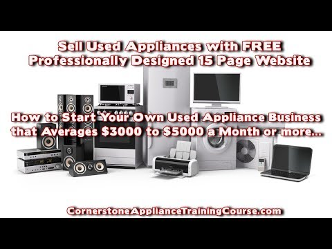Update:  Start a Small Business - Sell Used Appliances Averages $3K to $5K a Month with FREE Website