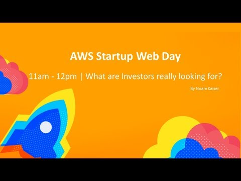What are Investors really looking for? | AWS Startup Web Day