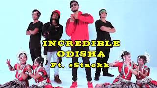 #Stackk- Incredible Odisha Song (Official Music Video)