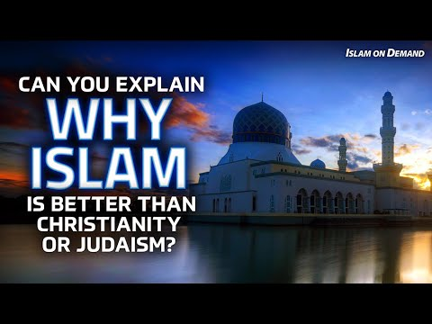 Can You Explain Why Islam is Better Than Christianity or Judaism? - Ayden Zayn