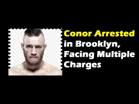 Conor Mcgregor arrested, Facing multiple charges | Chiesa out of UFC 223