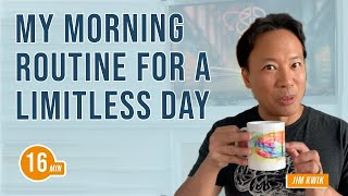 My Morning Routine for a Limitless Day | Jim Kwik