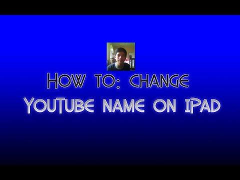 How to: change YouTube name on iPad