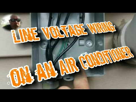 How to wire up line voltage on an air conditioner.