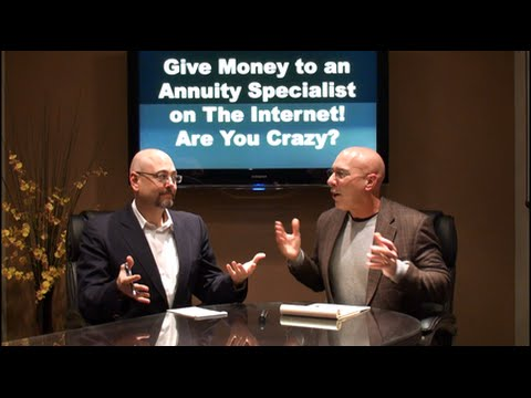 Hand Money to an Annuity Specialist on the Internet? Are You Crazy!