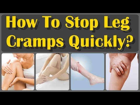 How To Stop Leg Cramps Quickly And Leg Cramps, Treatment, Causes And Prevention