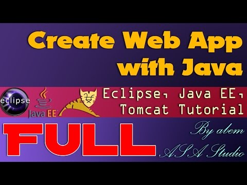 Full Video, Create Web App with Java, Eclipse for Java EE, and Apache Tomcat