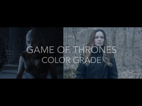 Game Of Thrones - Color Grading Tutorial