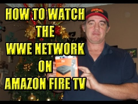 How to watch the WWE Network on an Amazon Fire TV