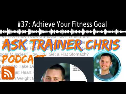 #37: Achieve Your Fitness Goal