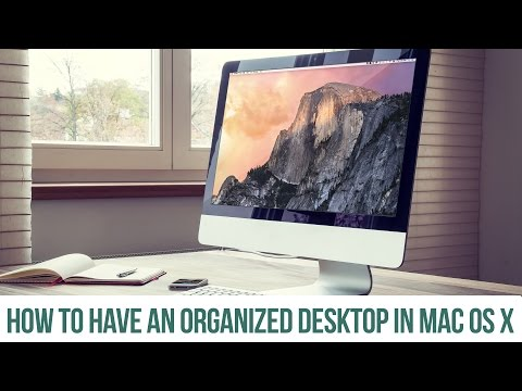 How to have an organized desktop in Mac OS X - Keep it Neat!