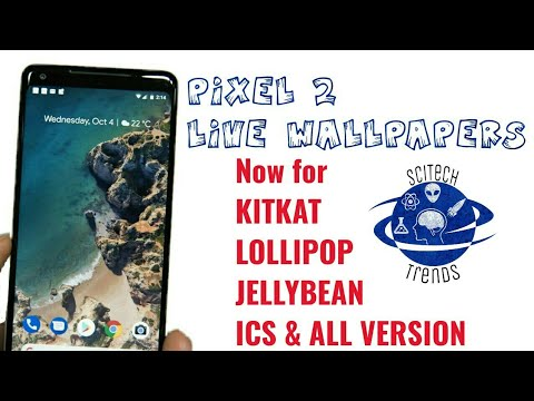 [5 MB APP] Get Google Pixel 2 Live Wallpaper for Lollipop/Kitkat 4.1+/4.4/5.0/6.0/7.0/8.0